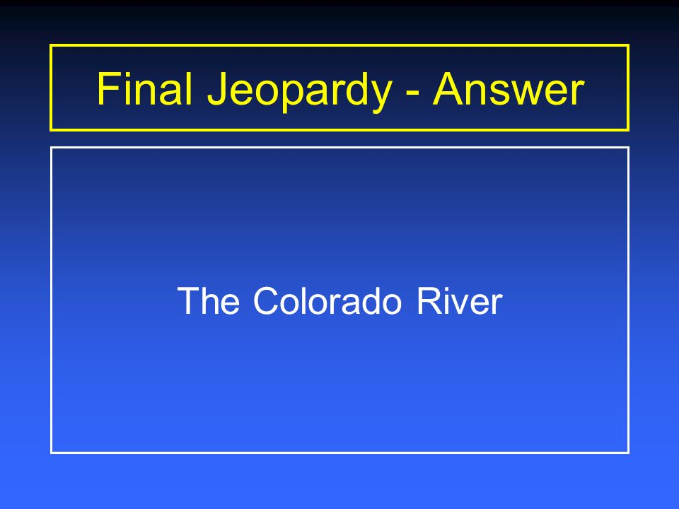 Final Jeopardy Time Is Up What river runs through the Gulf Coast Plains, Central Plains, and Great Plains region?
