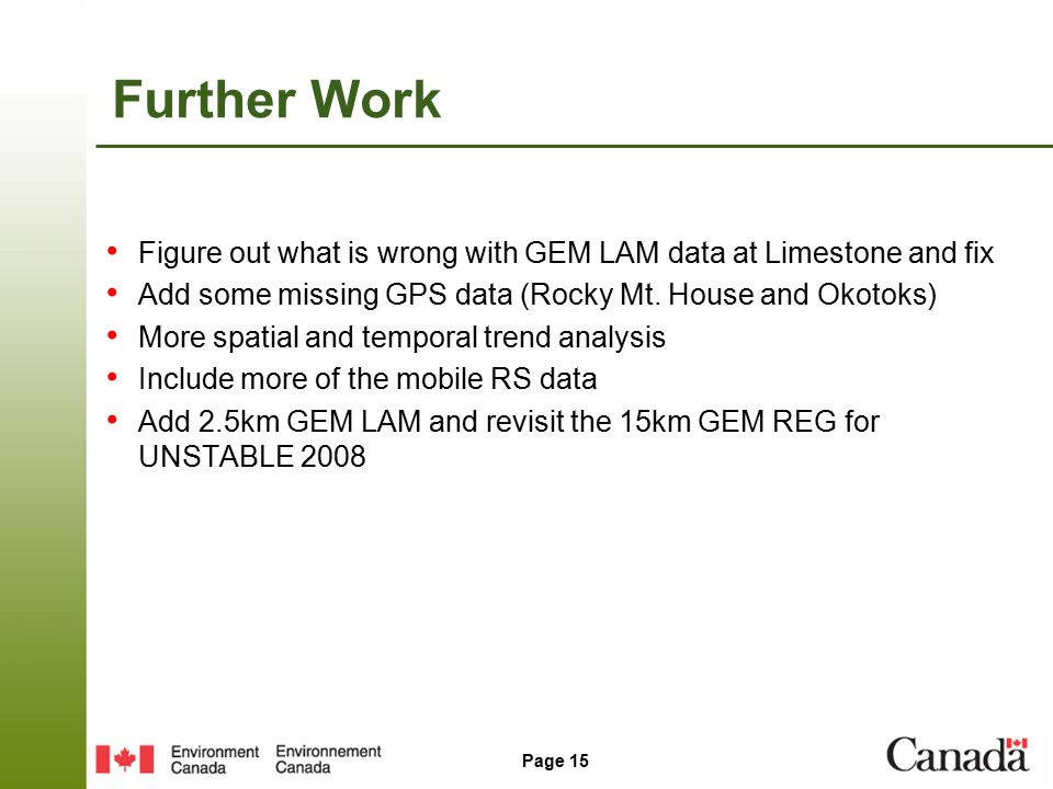 Page 15 Further Work Figure out what is wrong with GEM LAM data at Limestone and fix Add some missing GPS data (Rocky Mt.