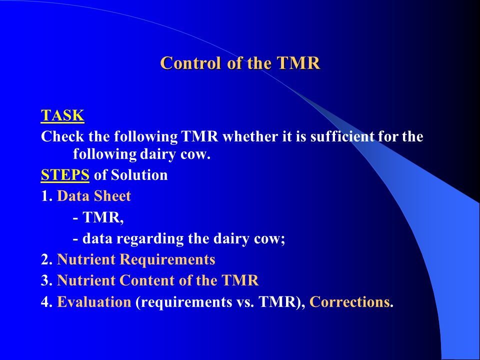 Control of the TMR TASK Check the following TMR whether it is sufficient for the following dairy cow.