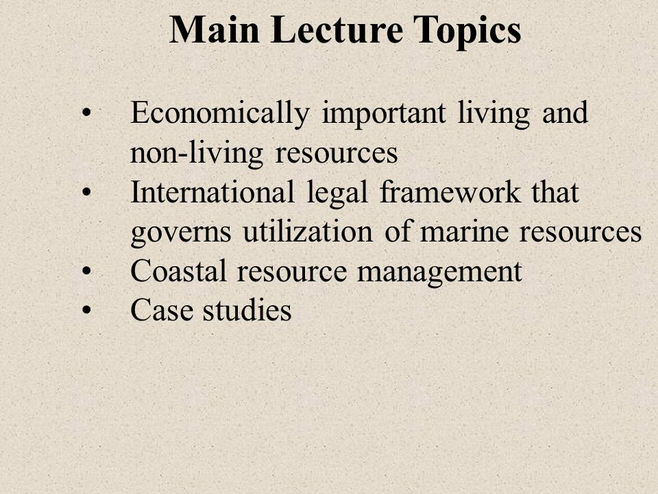Non-Living Resources Coastal/Marine Oil and Gas Production Gas Hydrate (Methane) Production Sand, Gravel, and Limestone (Reef) Mining Manganese Nodule Mining