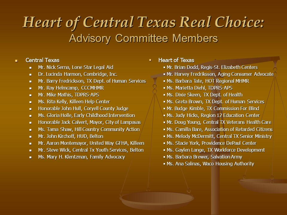 Heart of Central Texas Real Choice: Advisory Committee Members Central Texas Central Texas Mr.