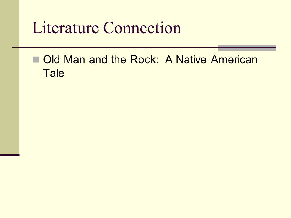 Literature Connection Old Man and the Rock: A Native American Tale