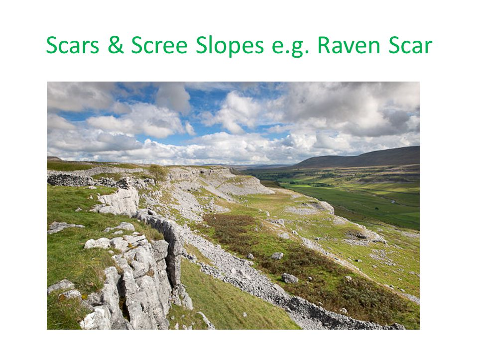Scars & Scree Slopes e.g. Raven Scar