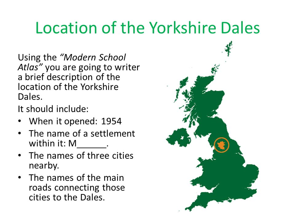 "Location of the Yorkshire Dales Using the ""Modern School Atlas"" you are going to writer a brief description of the location of the Yorkshire Dales. It"