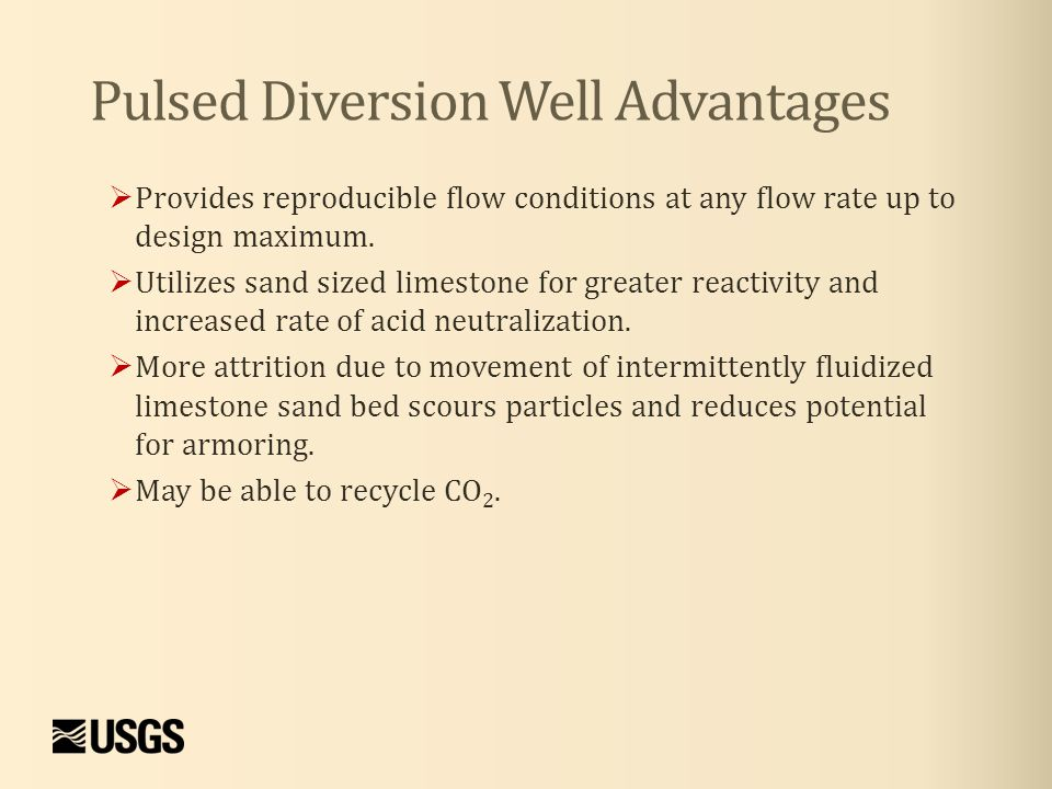 Pulsed Diversion Well Advantages  Provides reproducible flow conditions at any flow rate up to design maximum.