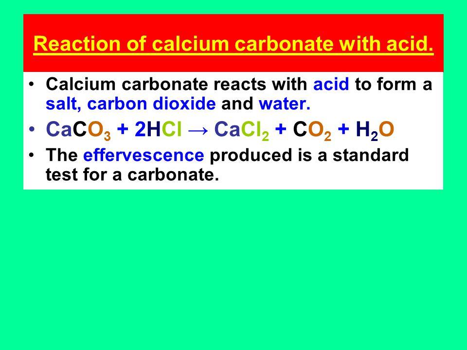 Reaction of calcium carbonate with acid.