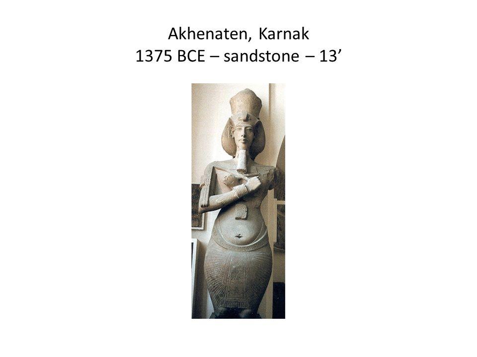 Akhenaten, Karnak 1375 BCE – sandstone – 13'