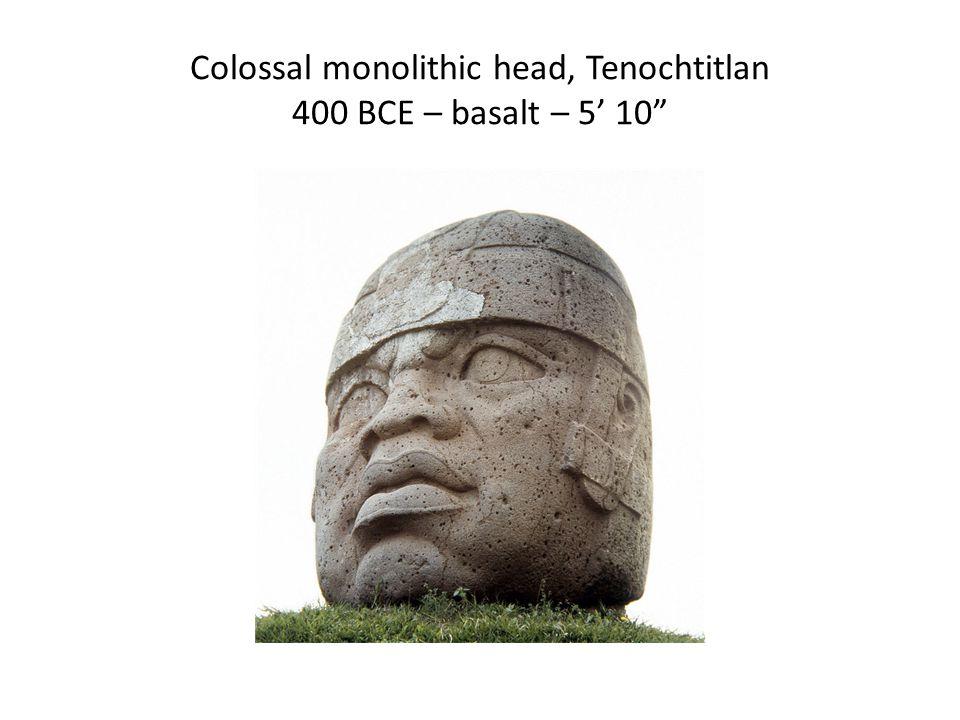 Colossal monolithic head, Tenochtitlan 400 BCE – basalt – 5' 10
