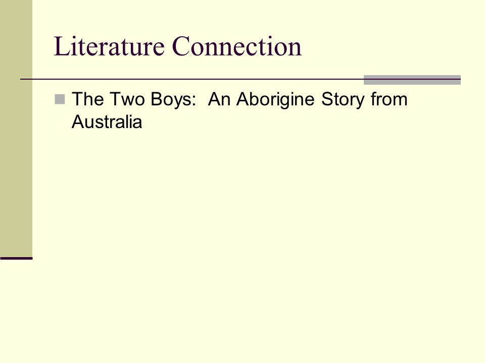 Literature Connection The Two Boys: An Aborigine Story from Australia