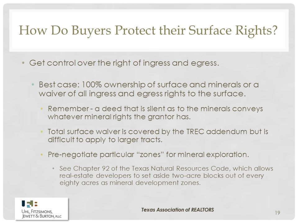 How Do Buyers Protect their Surface Rights.Get control over the right of ingress and egress.