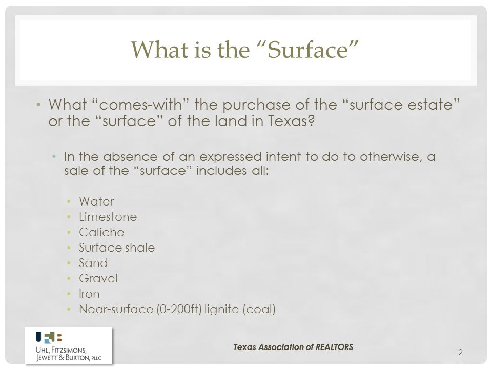 What is the Surface What comes-with the purchase of the surface estate or the surface of the land in Texas.