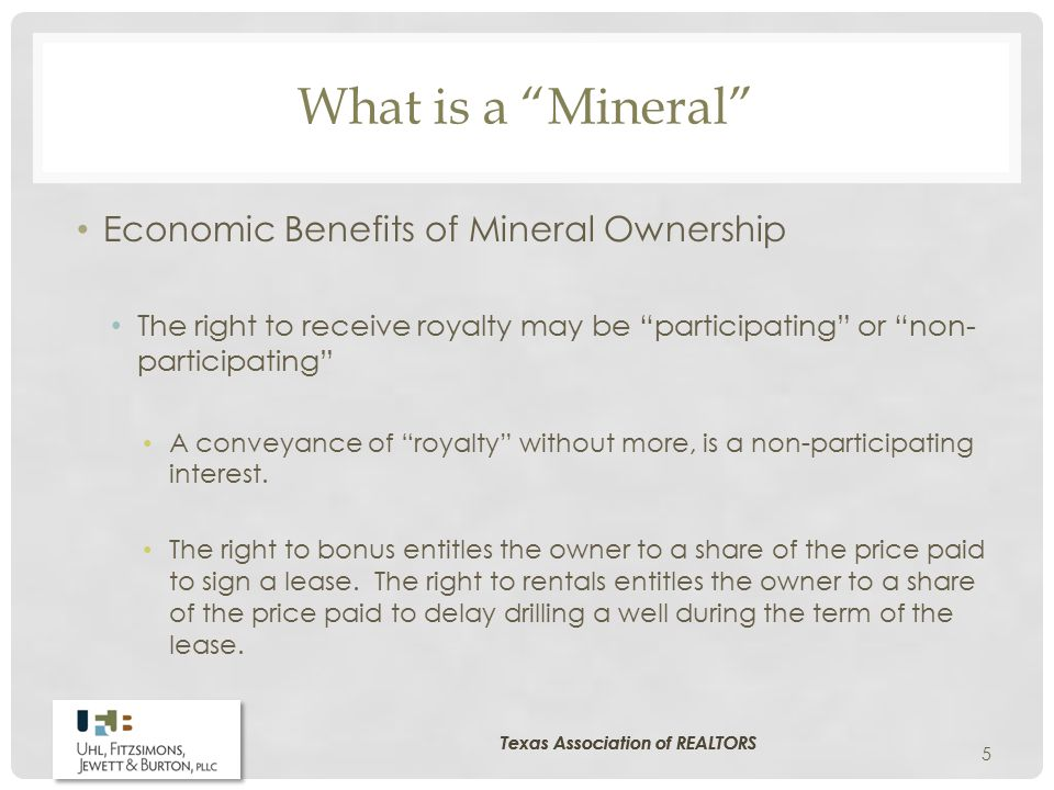 "What is a ""Mineral"" Economic Benefits of Mineral Ownership The right to receive royalty may be ""participating"" or ""non- participating"" A conveyance of"