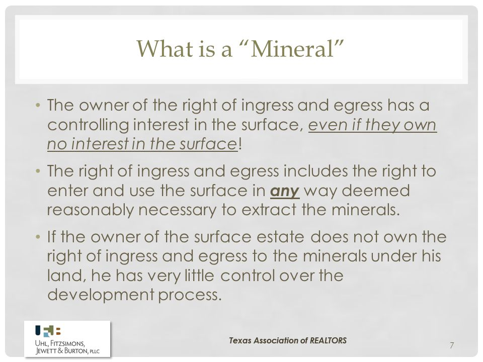 "What is a ""Mineral"" The owner of the right of ingress and egress has a controlling interest in the surface, even if they own no interest in the surfac"