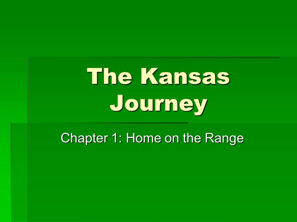 The Kansas Journey Chapter 1: Home on the Range
