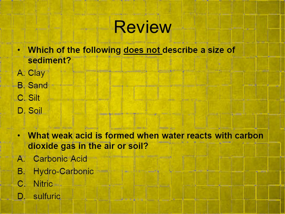 Review Which of the following does not describe a size of sediment.