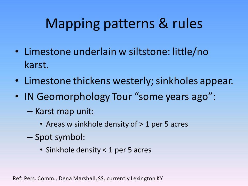 Mapping patterns & rules Limestone underlain w siltstone: little/no karst.