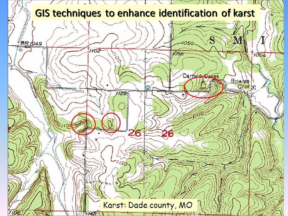 Karst: Dade county, MO GIS techniques to enhance identification of karst