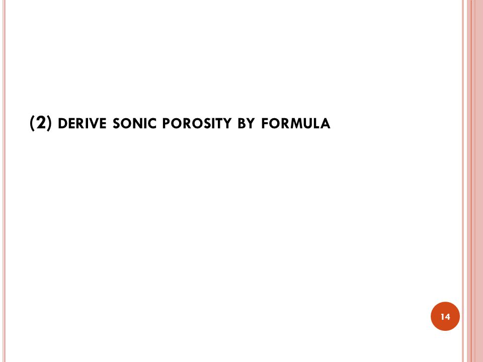 (2) DERIVE SONIC POROSITY BY FORMULA 14