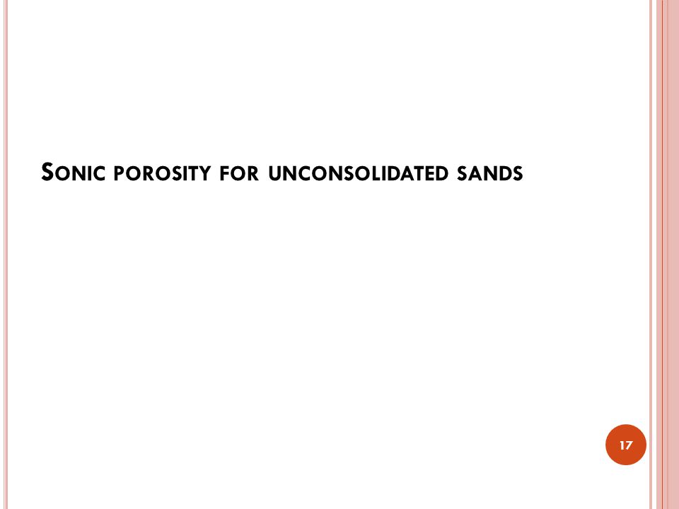 S ONIC POROSITY FOR UNCONSOLIDATED SANDS 17