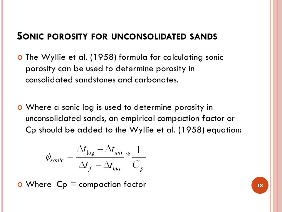 S ONIC POROSITY FOR UNCONSOLIDATED SANDS The Wyllie et al.
