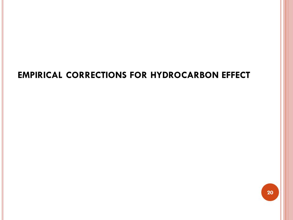 EMPIRICAL CORRECTIONS FOR HYDROCARBON EFFECT 20