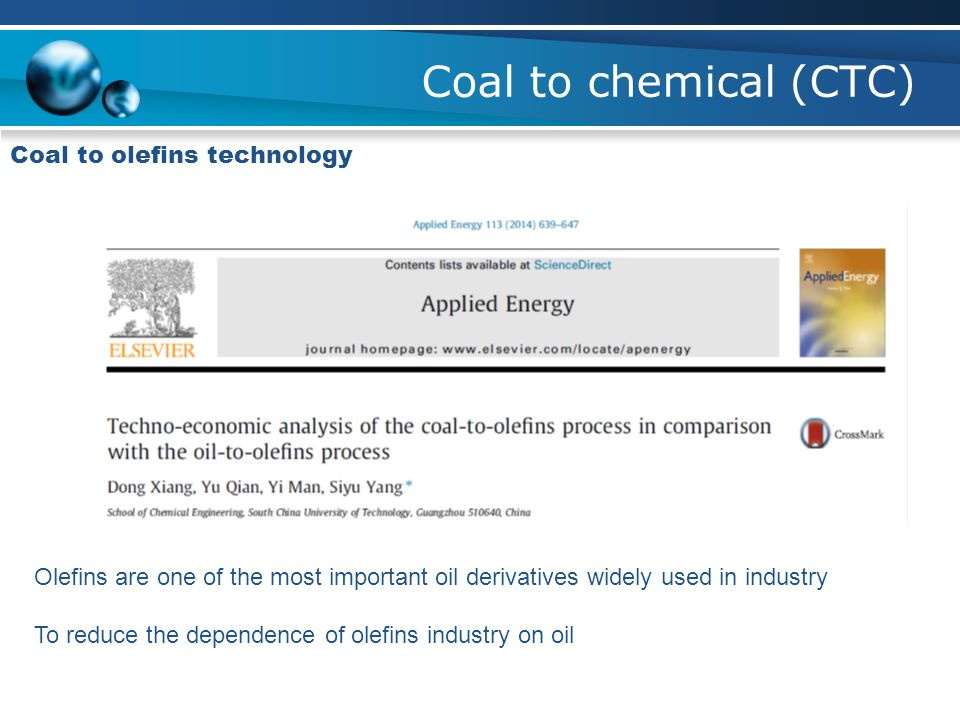 Coal to chemical (CTC) Coal to olefins technology Olefins are one of the most important oil derivatives widely used in industry To reduce the dependen