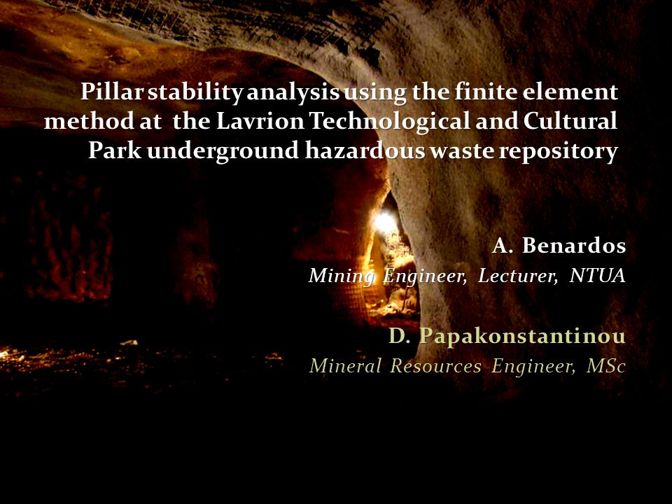 A. Benardos Mining Engineer, Lecturer, NTUA D.
