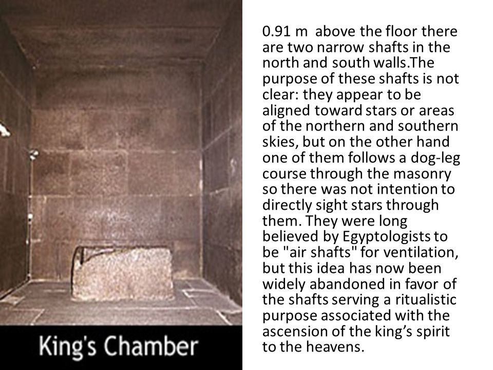 King's chamber The King s Chamber is 10.47 metres from east to west and 5.234 metres north to south.