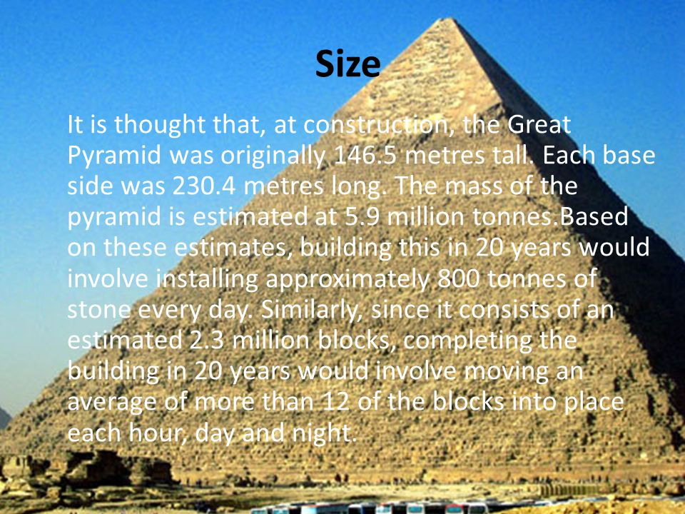 History and description The Great Pyramid of Giza (also known as the Pyramid of Khufu or the Pyramid of Cheops) is the oldest and largest of the three