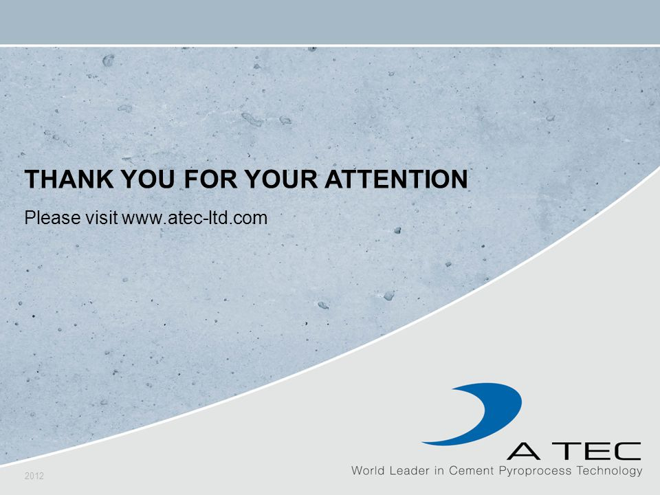 2012 Please visit www.atec-ltd.com THANK YOU FOR YOUR ATTENTION