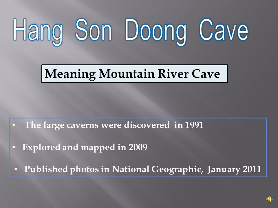 This chamber is over 3 miles long, over 600 feet tall, & 150 yards wide. Son Doong