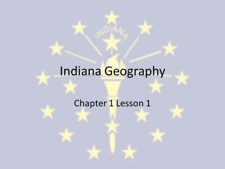 Indiana Geography Chapter 1 Lesson 1