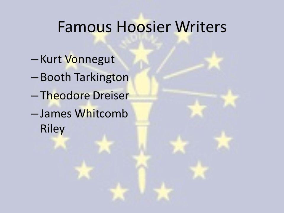 Famous Hoosier Writers – Kurt Vonnegut – Booth Tarkington – Theodore Dreiser – James Whitcomb Riley
