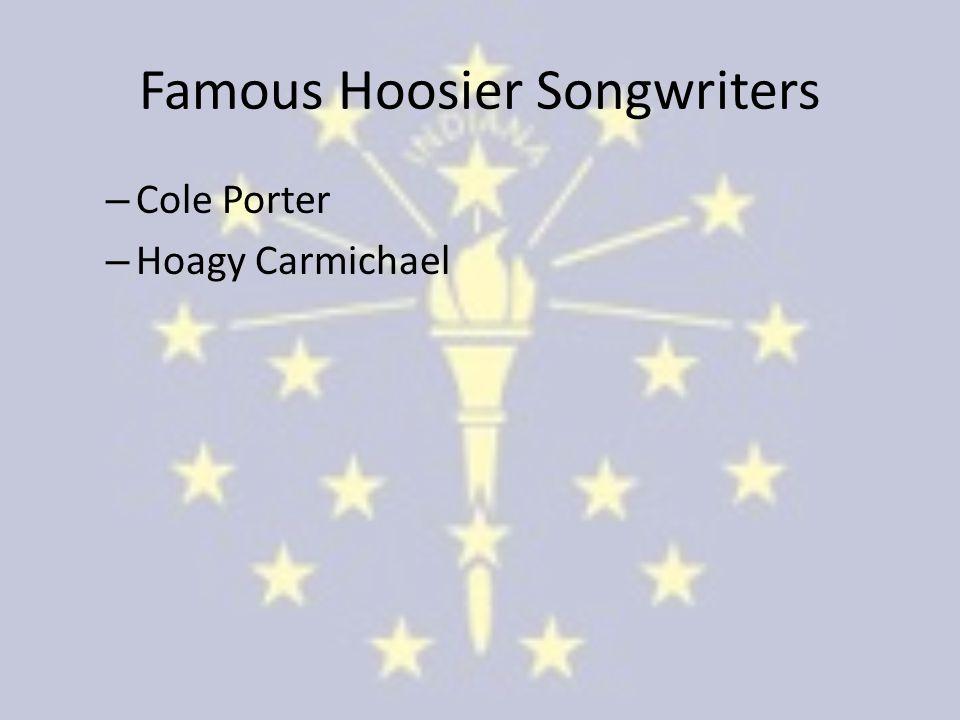 Famous Hoosier Songwriters – Cole Porter – Hoagy Carmichael