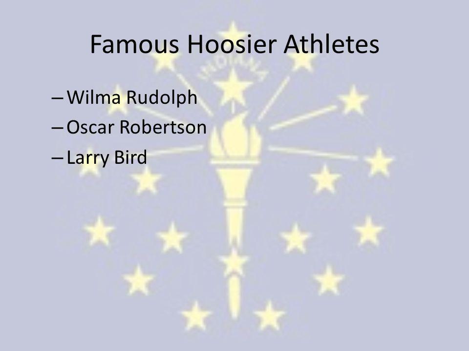 Famous Hoosier Athletes – Wilma Rudolph – Oscar Robertson – Larry Bird