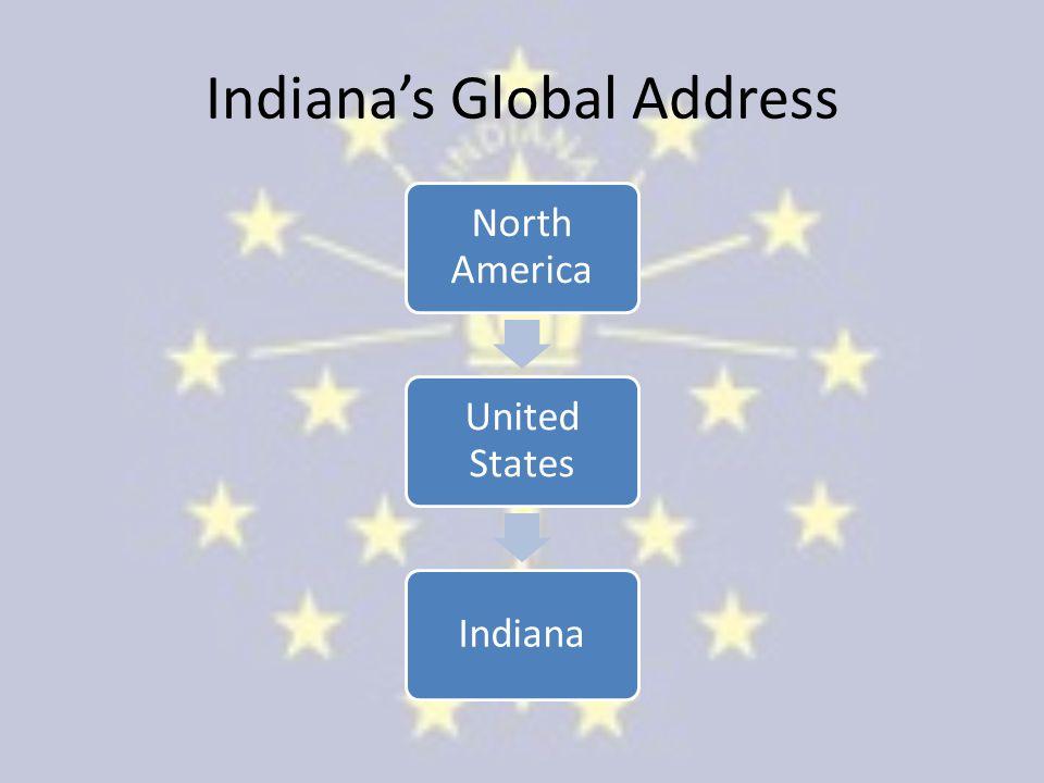 Indiana's Global Address North America United States Indiana