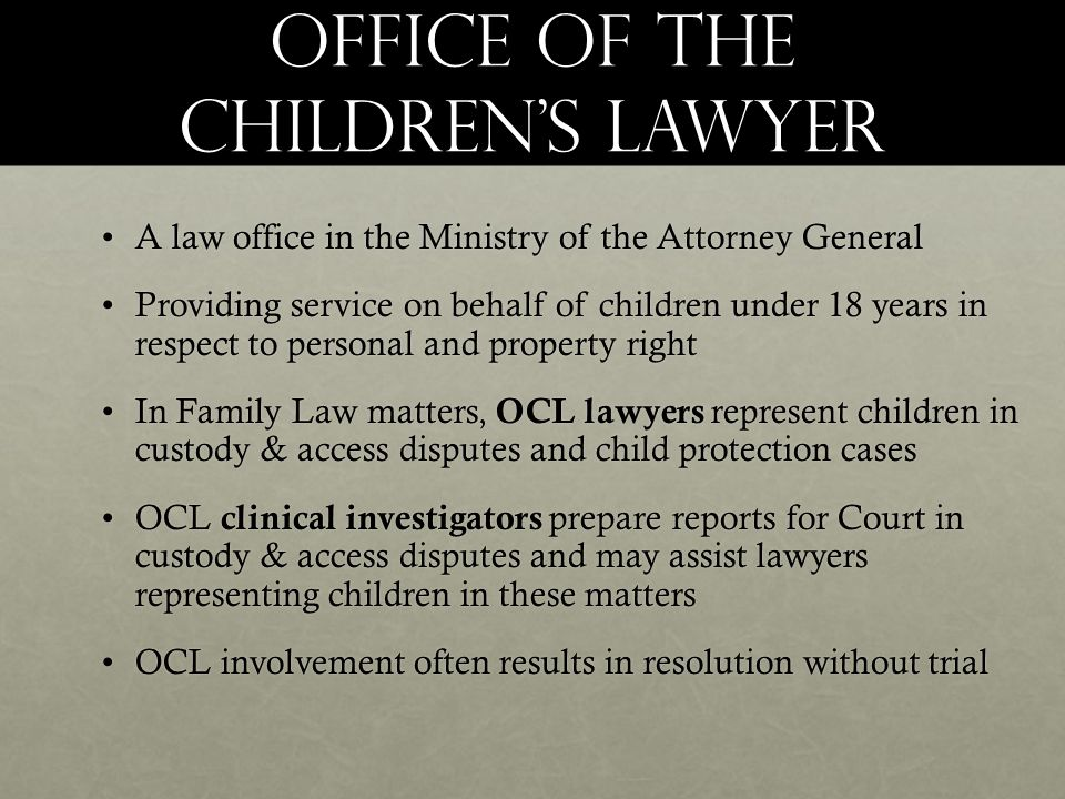 Office of the Children's lawyer A law office in the Ministry of the Attorney GeneralA law office in the Ministry of the Attorney General Providing ser