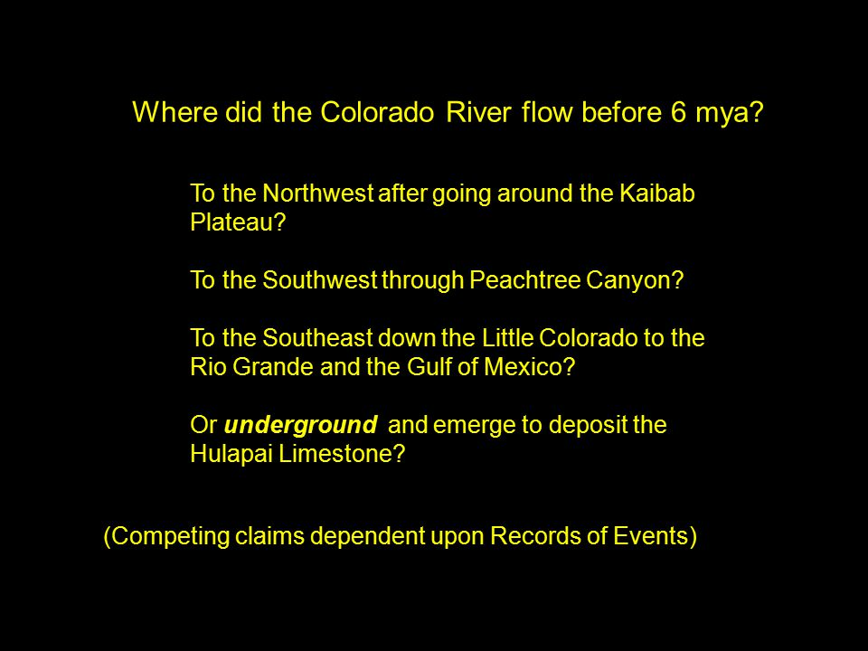 Where did the Colorado River flow before 6 mya? To the Northwest after going around the Kaibab Plateau? To the Southwest through Peachtree Canyon? To