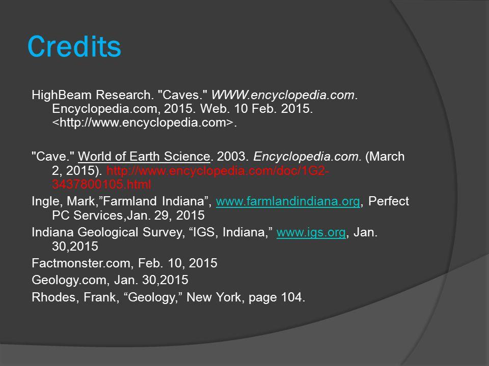 Credits HighBeam Research. Caves. WWW.encyclopedia.com.