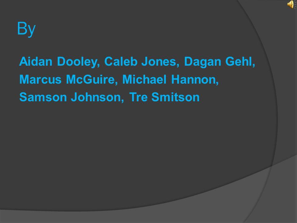 By Aidan Dooley, Caleb Jones, Dagan Gehl, Marcus McGuire, Michael Hannon, Samson Johnson, Tre Smitson