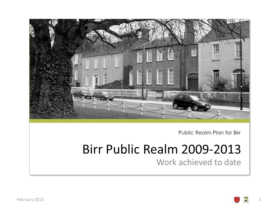 Birr Public Realm 2009-2013 Work achieved to date February 20131