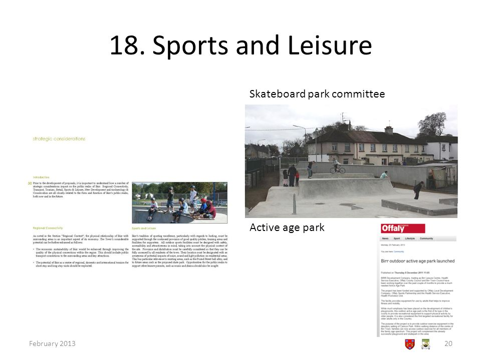 18. Sports and Leisure Skateboard park committee February 201320 Active age park