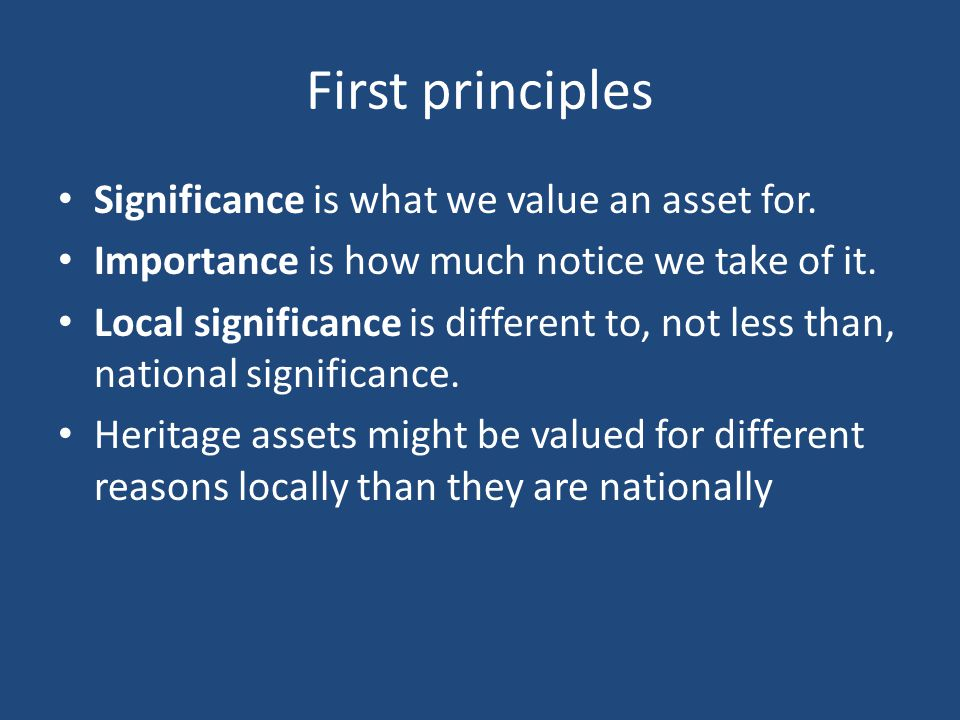 First principles Significance is what we value an asset for.