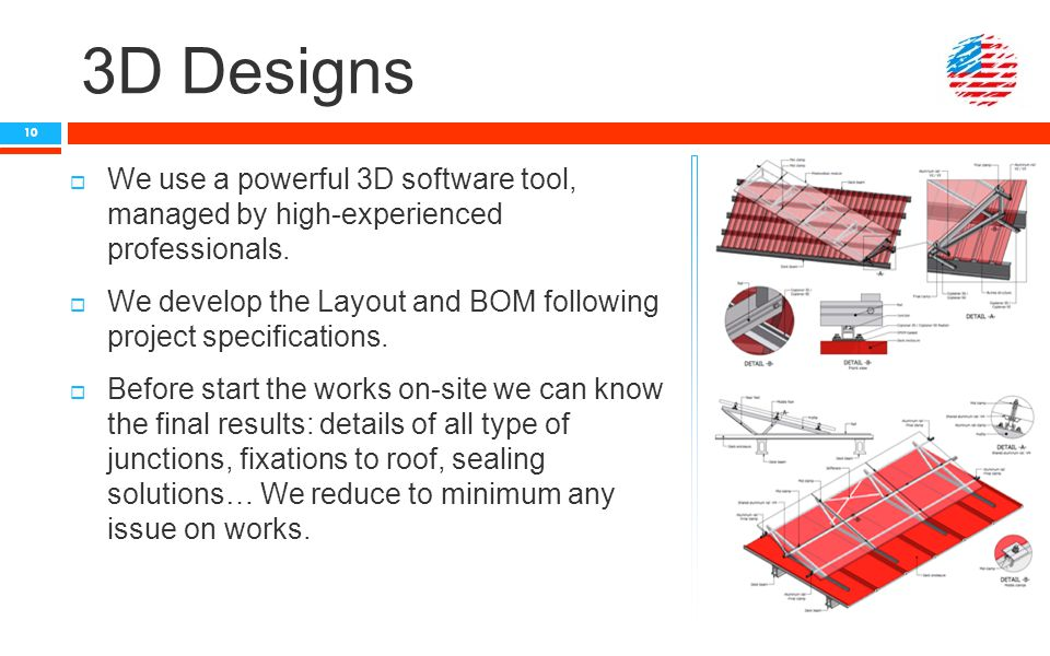 3D Designs  We use a powerful 3D software tool, managed by high-experienced professionals.  We develop the Layout and BOM following project specific