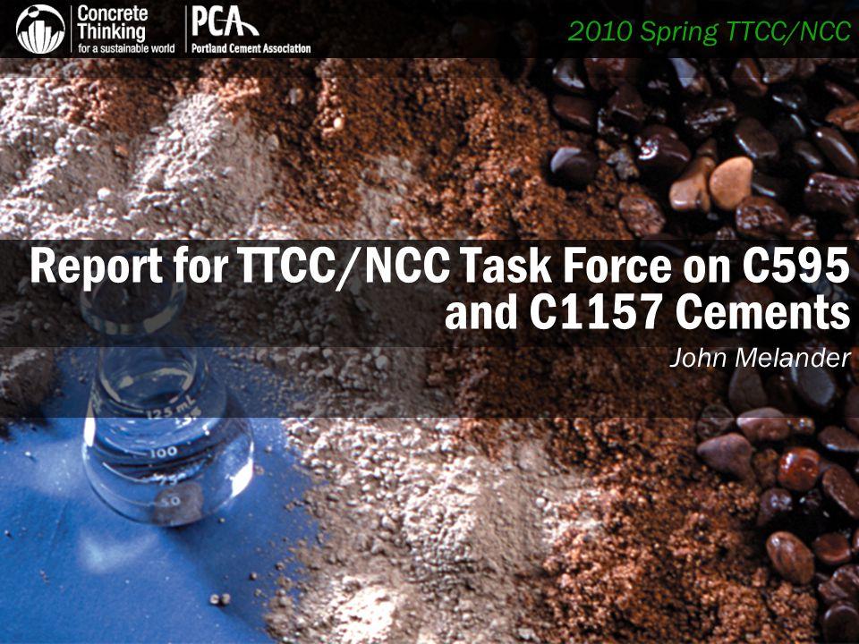 2010 Spring TTCC/NCC Report for TTCC/NCC Task Force on C595 and C1157 Cements John Melander