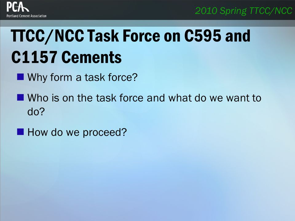 TTCC/NCC Task Force on C595 and C1157 Cements Why form a task force.