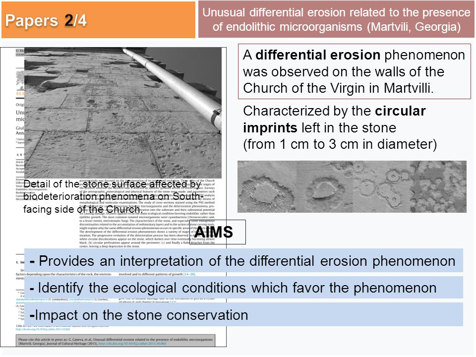 Unusual differential erosion related to the presence of endolithic microorganisms (Martvili, Georgia) - Identify the ecological conditions which favor the phenomenon AIMS Detail of the stone surface affected by biodeterioration phenomena on South- facing side of the Church.