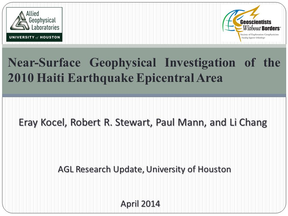 Near-Surface Geophysical Investigation of the 2010 Haiti Earthquake Epicentral Area Eray Kocel, Robert R.