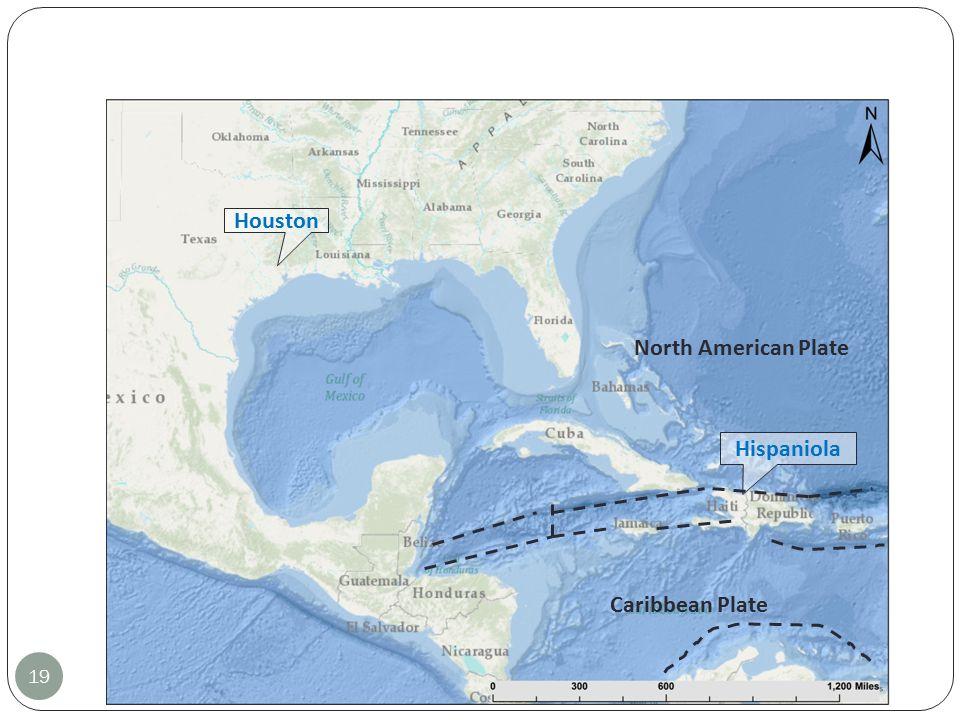 19 Houston Hispaniola North American Plate Caribbean Plate