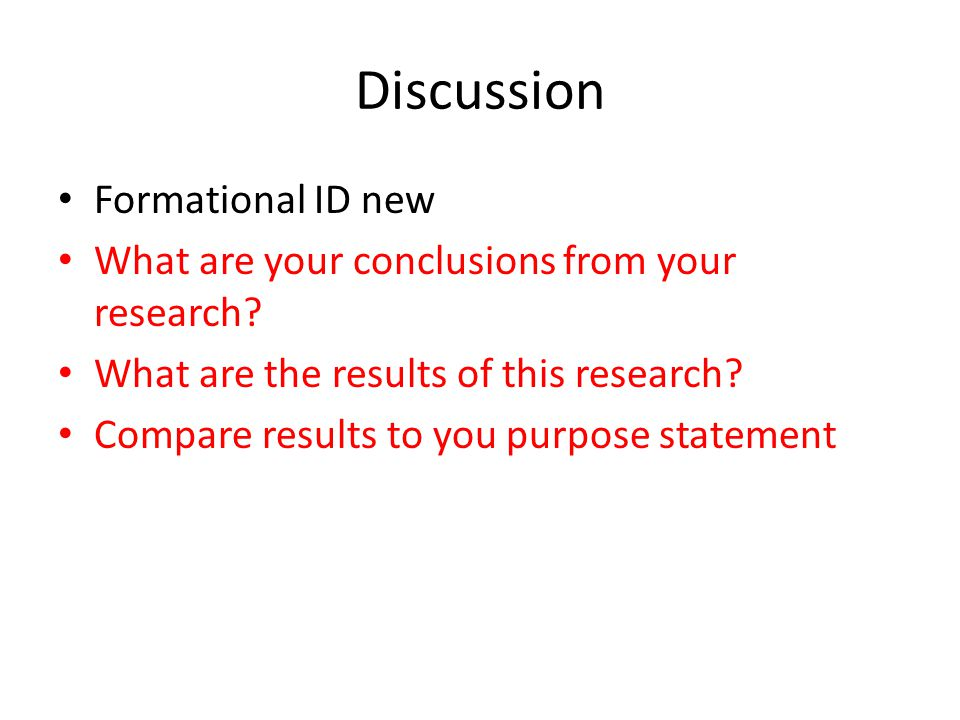 Discussion Formational ID new What are your conclusions from your research.